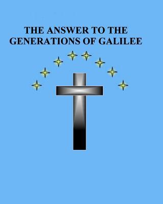 The Answer to the Generations of Galilee
