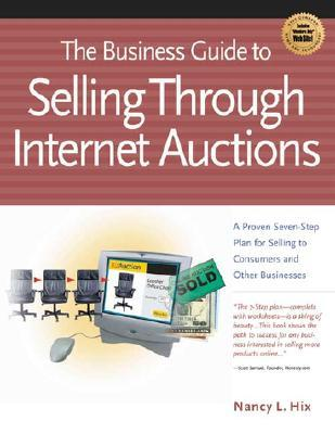 The Business Guide to Selling Through Internet Auctions