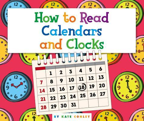 How to Read Calendars and Clocks