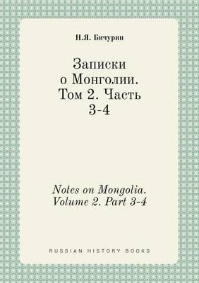 Notes on Mongolia. Volume 2. Part 3-4