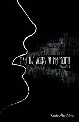 May the Words of My Mouth