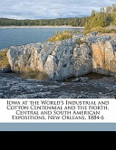 Iowa at the World's Industrial and Cotton Centennial and the North, Central and South American Expositions, New Orleans, 1884-6