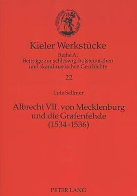 Albrecht VII. von Mecklenburg und die Grafenfehde (1534-1536)