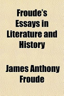 Froude's Essays in Literature and History
