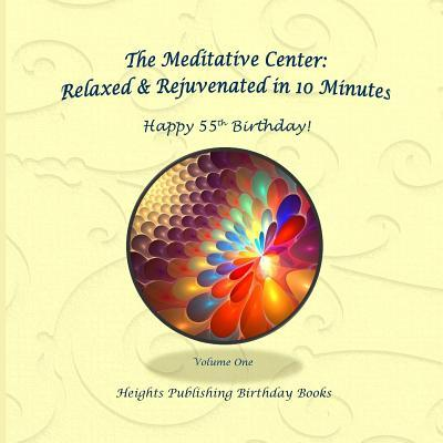 Happy 55th Birthday! Relaxed & Rejuvenated in 10 Minutes Volume One