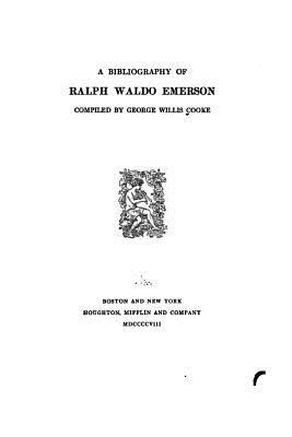 A Bibliography of Ralph Waldo Emerson