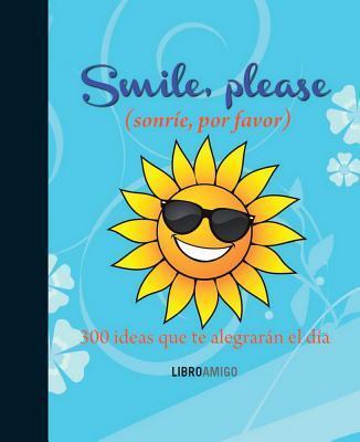 Sonrie, por favor / Smile, Please