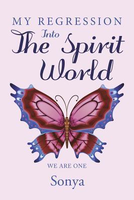 My Regression into the Spirit World