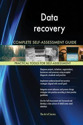 Data Recovery Complete Self-Assessment Guide