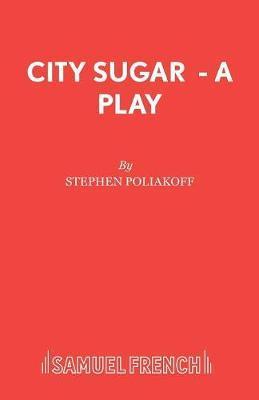 City Sugar - A Play