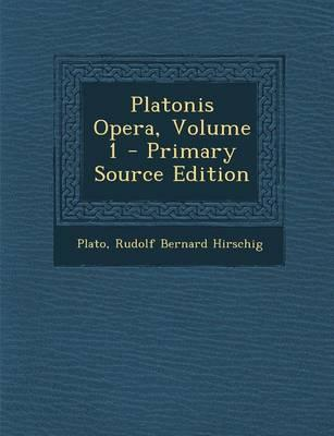 Platonis Opera, Volume 1 - Primary Source Edition