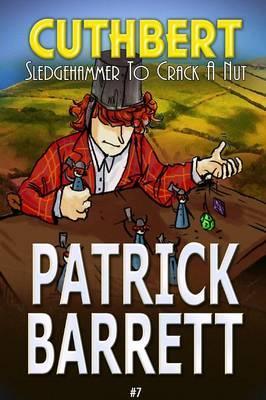 Sledgehammer to Crack a Nut (Cuthbert Book 7)