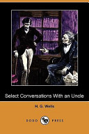 Select Conversations With an Uncle, (Now Extinct) and Two Other Reminiscences