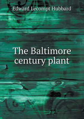 The Baltimore Century Plant