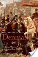 Denmark, 1513-1660