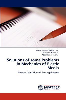 Solutions of some Problems in Mechanics of Elastic Media
