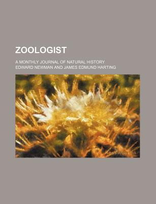 Zoologist; A Monthly Journal of Natural History