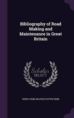 Bibliography of Road Making and Maintenance in Great Britain