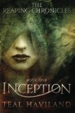 Inception (the Reaping Cronicles #1)