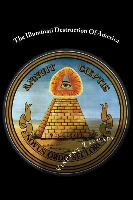 The Illuminati Destruction Of America