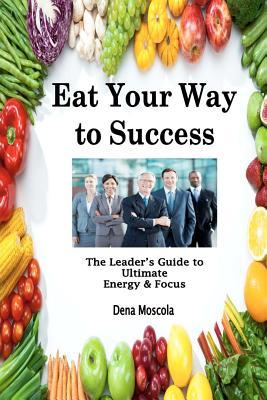 Eat Your Way to Success