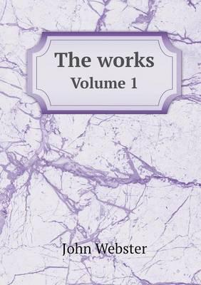 The Works Volume 1