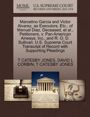 Marcelino Garcia and Victor Alvarez, as Executors, Etc., of Manuel Diaz, Deceased, et al., Petitioners, V. Pan American Airways, Inc., and R. O. D. Su