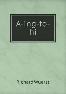 A-Ing-Fo-Hi