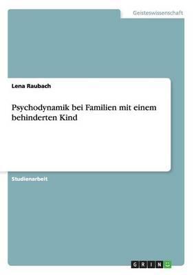 Psychodynamik bei Familien mit einem behinderten Kind