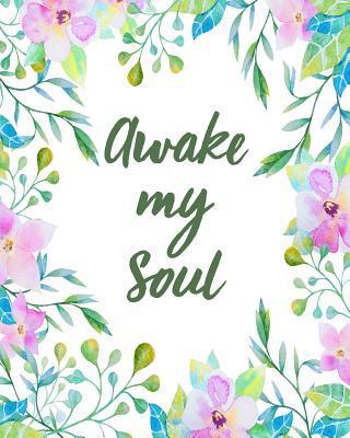 Awake My Soul Bible Study Journal