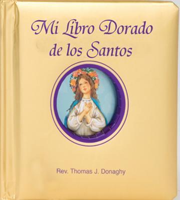 Mi Libro Dorado de los Santos = My Golden Book of Saints