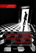 Guida ai luoghi misteriosi della Basilicata. Leggende lucane e storie di fantasmi