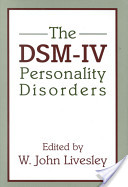 The Dsm-IV Personality Disorders