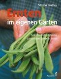 Ernten im eigenen Garten. Gesundes Obst und Gemüse. Gärtnerwissen Schritt für Schritt