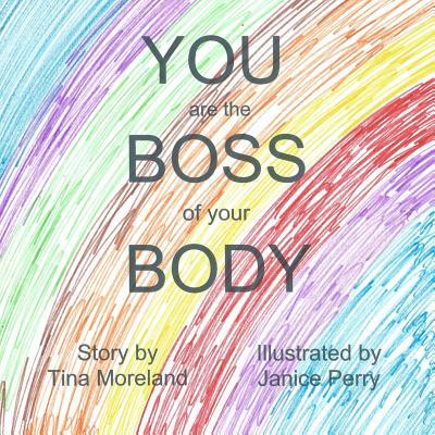 You Are the Boss of Your Body