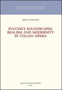 Puccini's soundscapes. Realism and modernity in italian opera