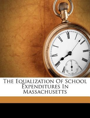 The Equalization of School Expenditures in Massachusetts