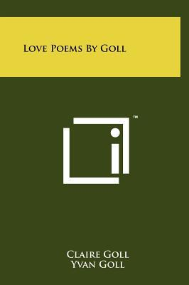 Love Poems by Goll