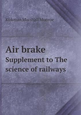 Air Brake Supplement to the Science of Railways