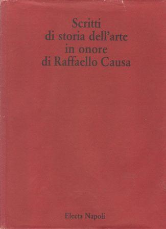 Scritti di storia dell'arte in onore di Raffaello Causa