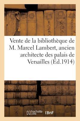 Vente de la Bibliotheque de M. Marcel Lambert, Ancien Architecte des Palais de Versailles