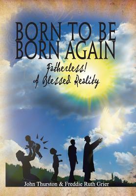 Born to Be Born Again