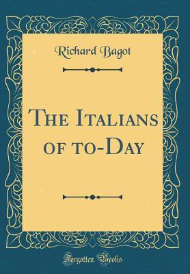 The Italians of to-Day (Classic Reprint)