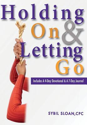 Holding on and Letting Go Including a 4-day Devotional & a 7-day Journal