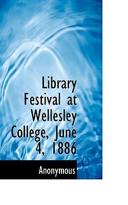 Library Festival at Wellesley College, June 4, 1886