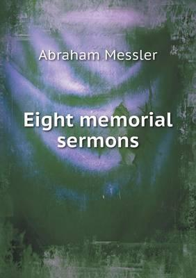 Eight Memorial Sermons