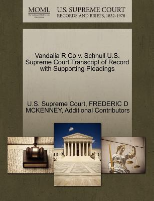 Vandalia R Co V. Schnull U.S. Supreme Court Transcript of Record with Supporting Pleadings