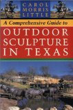 A comprehensive guide to outdoor sculpture in Texas