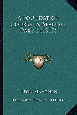A Foundation Course in Spanish, Part 1 (1917)