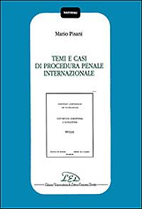 Temi e casi di procedura penale internazionale
